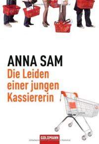 Die Leiden einer jungen Kassiererin - Anna Sam