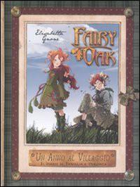 Un anno al villaggio. Il diario di Vaniglia e pervinca. Fairy Oak - Elisabetta Gnone
