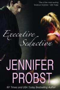 Executive Seduction - Jennifer Probst