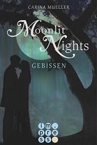Moonlit Nights, Band 2: Gebissen - Carina Mueller