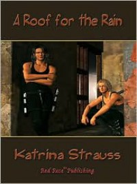 A Roof for the Rain - Katrina Strauss