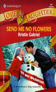 Send Me No Flowers (Love and Laughter # 62) - Gabriel