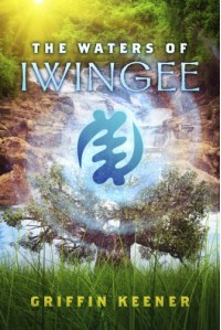 The Waters of Iwingee - Griffin Keener