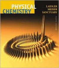 Physical Chemistry - Keith Laidler,  Bryan C. Sanctuary,  John Meiser