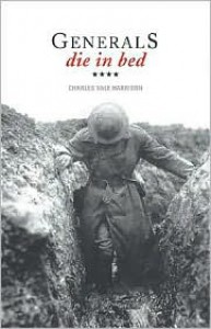 Generals Die in Bed - Charles Yale Harrison