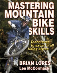 Mastering Mountain Bike Skills - Brian Lopes, Lee McCormack