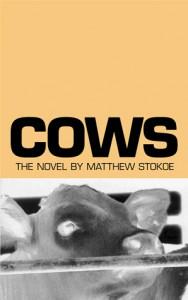 Cows (Trade Paperback) - Matthew Stokoe, Dennis Cooper