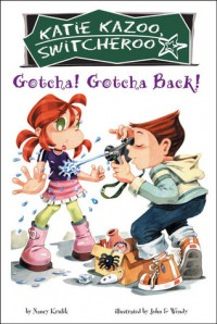 Gotcha! Gotcha Back! - Nancy E. Krulik, John & Wendy
