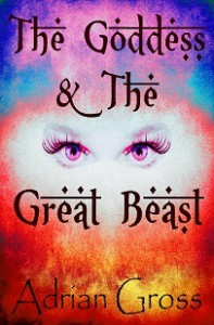 The Goddess & The Great Beast - Adrian Gross