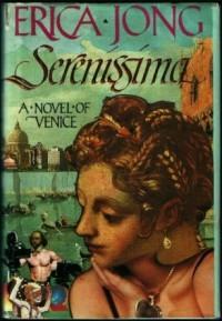 Serenissima: A Novel of Venice - Erica Jong