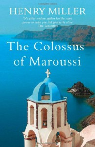 The Colossus Of Maroussi - Henry Miller