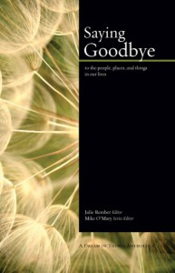 Saying Goodbye: to the people, places, and things in our lives - Mike O'Mary,  Julie Rember