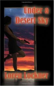 Under a Desert Sky - Loren Lockner