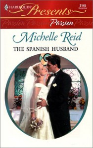 Spanish Husband (Presents Passion) (Harlequin Presents) - Michelle Reid