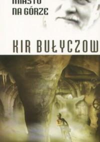 Miasto na Górze - Kir Bułyczow