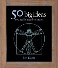 50 Big Ideas You Really Need to Know - Ben Dupré, Ben Dupre