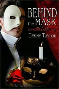 Behind the Mask - Tawny Taylor