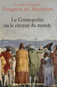 Le cosmopolite ou le citoyen du monde - Louis Charles Fougeret De Monbron