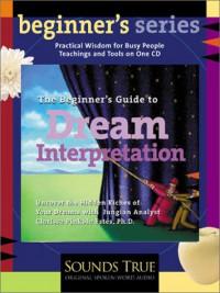 The Beginner's Guide to Dream Interpretation - Clarissa Pinkola Estés
