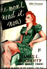 He Won't Need It Now - James Hadley Chase