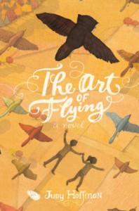 The Art of Flying: A Novel - Judy  Hoffman, Stephanie Graegin