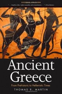 Ancient Greece: From Prehistoric to Hellenistic Times, Second Edition - Thomas R. Martin