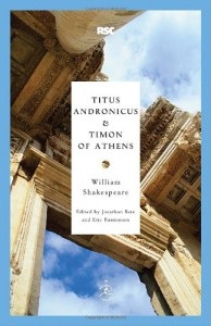 Titus Andronicus & Timon of Athens - Jonathan Bate, Eric Rasmussen, William Shakespeare