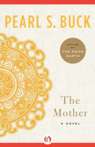 The Mother: A Novel - Pearl S. Buck