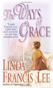 The Ways of Grace - Linda Francis Lee