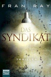 Das Syndikat: Thriller - Francis Ray
