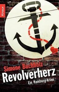Revolverherz: Ein Hamburg Krimi - Simone Buchholz