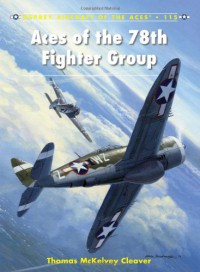 Aces of the 78th Fighter Group - Thomas Cleaver