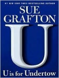U is for Undertow (Kinsey Millhone, #21) - Sue Grafton