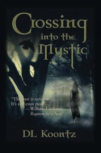 Crossing Into The Mystic - D.L. Koontz
