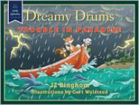 Dreamy Drums: Trouble In Paradise - J.Z. Bingham, Curt Walstead