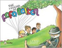 The Legend of Papa Balloon - C. R. McClure,  Steven Kernen (Illustrator)