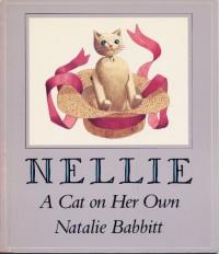 Nellie: A Cat on Her Own - Natalie Babbitt