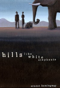 Hills like White Elephants - Ernest Hemingway