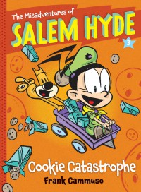 The Misadventures of Salem Hyde: Book Three: Cookie Catastrophe - Frank Cammuso