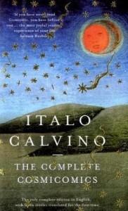 The Complete Cosmicomics (Penguin Modern Classics) - Italo Calvino, William Weaver, Martin L. McLaughlin, Tim Parks
