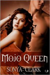 Mojo Queen - Sonya Clark