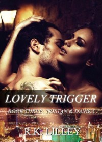 Lovely Trigger - R.K. Lilley
