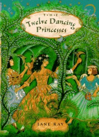 The Twelve Dancing Princesses - 'Jacob Grimm',  'Brothers Grimm'