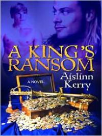 A King's Ransom - Aislinn Kerry