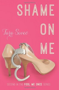 Shame On Me  - Tara Sivec