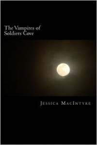 The Vampires of Soldiers Cove - Jessica MacIntyre
