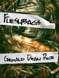 Fleshbags - Gerald Rice