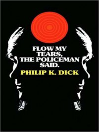 Flow My Tears, the Policeman Said (MP3 Book) - Scott Brick, Philip K. Dick