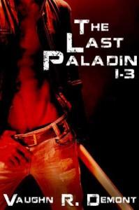 The Last Paladin 1-3 - Vaughn R. Demont