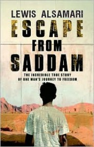 Escape from Saddam: the Incredible True Story of One Man's Journey to Freedom - Lewis Alsamari